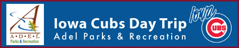 Adel Parks & Rec. - Iowa Cubs Day Trip