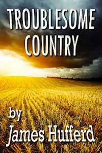 James Hufferd Troublesome Country